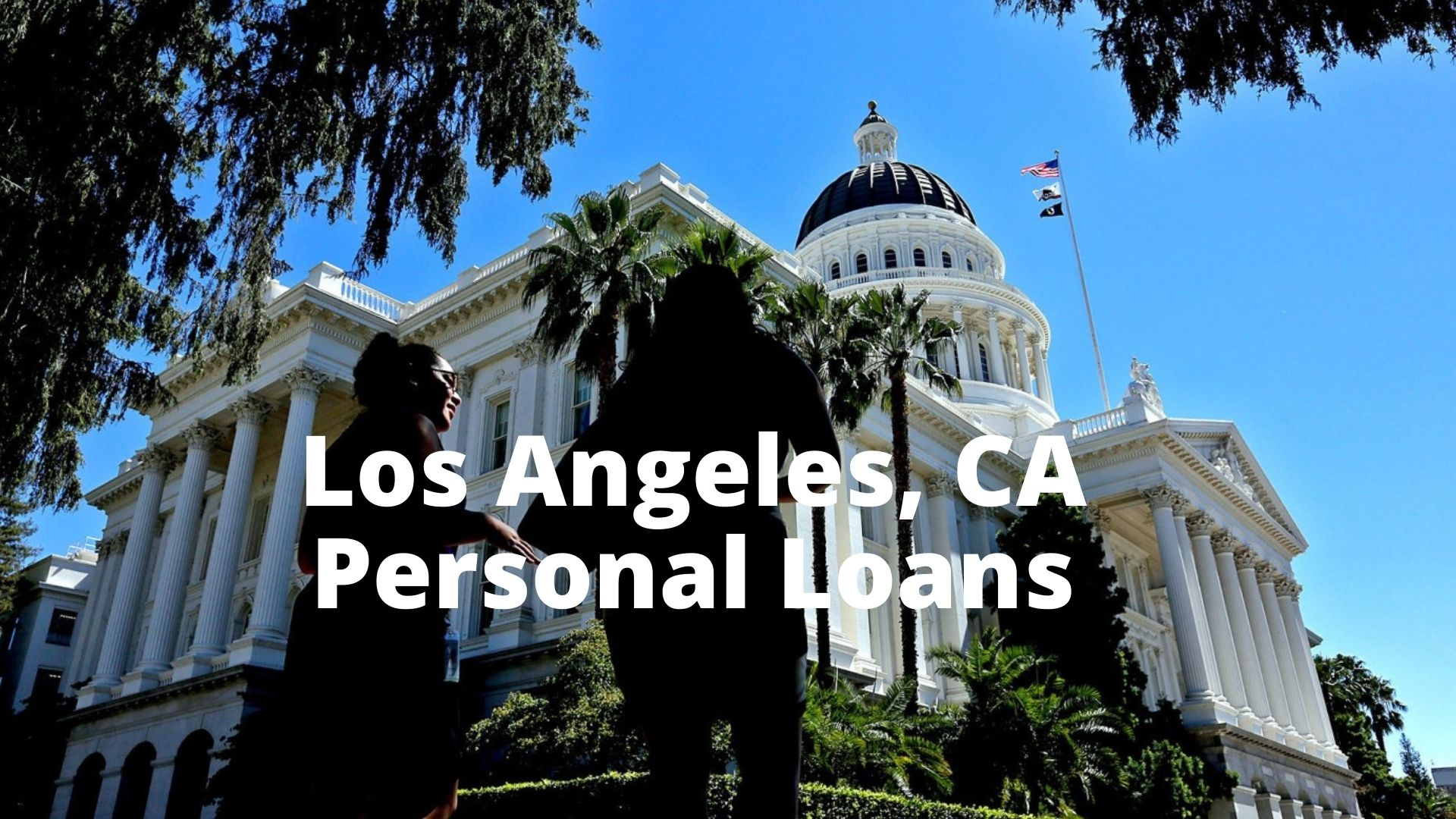What you need to know to get a Personal Loan in California