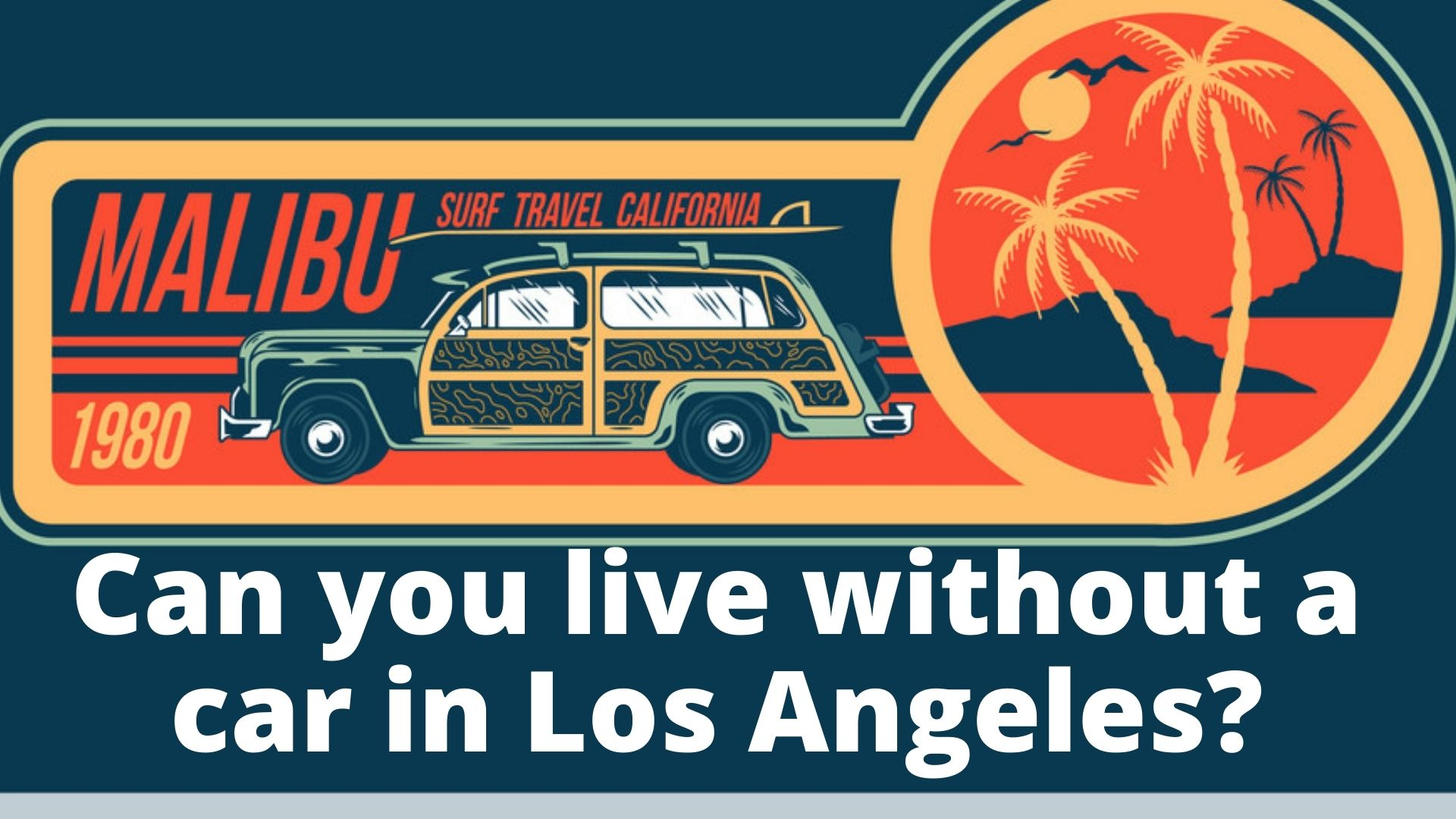 Can You Live in Los Angeles Without a Car?